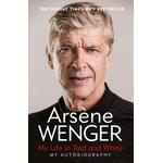 My Life in Red and White - Arsene Wenger - 9781474618274