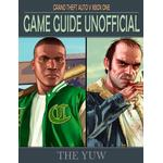 Grand Theft Auto V Xbox One Game Guide Unofficial - The Yuw - 9781365414145