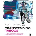 Transcending Taboos : A Moral and Psychological Examination of Cyberspace
