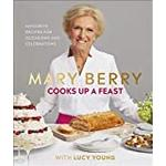 Mary berry cooks up a feast Books Mary Berry Cooks Up A Feast: Favourite Recipes for Occasions and Celebrations