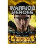 Warrior heroes: the gladiator's victory Books Warrior Heroes: The Gladiator's Victory