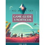 No Mans Sky Game Guide Unofficial - The Yuw - 9781387091799