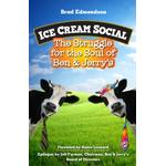 Ice Cream Social : The Struggle for the Soul of Ben & Jerry's