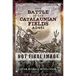 The battle of the catalaunian fields ad451 Books The Battle of the Catalaunian Fields AD451: Flavius Aetius, Attila the Hun and the Transformation of Gaul