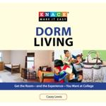 Knack Dorm Living : Get the Room--and the Experience--You Want at College