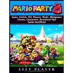 Super Mario Party 8 Game, Switch, Wii, Players, Mode, Minigames, Cheats, Characters, Download, Tips, Guide Unofficial - Leet Player - 9780359238354