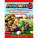 Super Mario Party 8, Switch, Players, Minigames, Characters, Maps, Boards, Bosses, Blooper, Game Guide Unofficial - Leet Master - 9780359274383