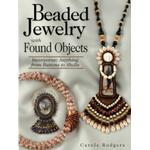 Beaded Jewelry with Found Objects : Incorporate Anything from Buttons to Shells