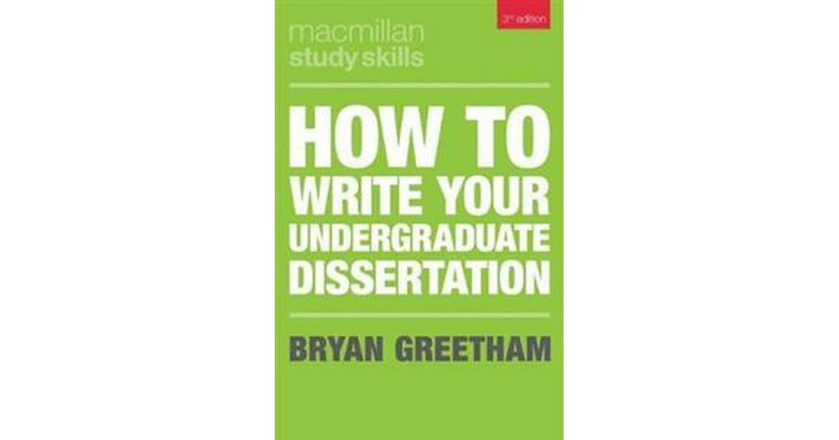 How to write your undergraduate dissertation greetham