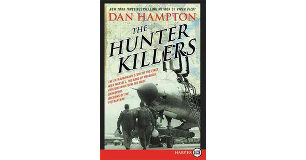 The Hunter Killers The Extraordinary Story Of The First