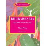 Rhubarbaria: Recipes for Rhubarb (English Kitchen)