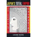 Culture and imperialism Books Japan's Total Empire: Manchuria and the Culture of Wartime Imperialism (Twentieth-century Japan: The Emergence of a World Power)