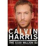 Million 100 Books Calvin Harris: The $100 Million DJ