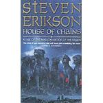Malazan books House of Chains (Book 4 of The Malazan Book of the Fallen)