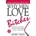 Health, Family & Lifestyle Books Why Men Love Bitches: From Doormat to Dreamgirl - A Woman's Guide to Holding Her Own in a Relationship
