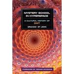 Religion & Spirituality Books Mystery School in Hyperspace: A Cultural History of Dmt