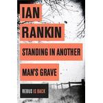 Ian rankin Books Standing in Another Man's Grave (A Rebus Novel)