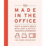 Made in the Office: Tasty and Hasty Meals with Just a Kettle, Toaster & Microwave (Inbunden, 2016), Inbunden