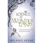 Science in wonderland Books Science in Wonderland (Inbunden, 2015), Inbunden