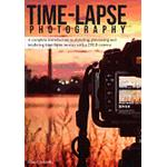 Dslr photography Books Time-Lapse Photography: A Complete Introduction to Shooting, Processing and Rendering Time-Lapse Movies with a Dslr Camera (Häftad, 2012), Häftad