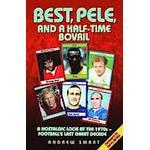 Best, Pele and a Half-time Bovril (Häftad, 2014), Häftad