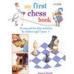 My chess Books My First Chess Book: 35 easy and fun chess-based activities for children aged 7 years +