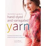knitters guide to hand dyed and variegated yarn techniques and projects for