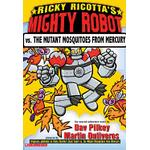 ricky ricottas mighty robot vs the mutant mosquitoes from mercury