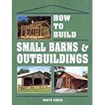 Monte book How to Build Small Barns and Outbuildings