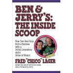 ben and jerrys the inside scoop how two real guys built a business with a s
