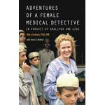 adventures of a female medical detective in pursuit of smallpox and aids