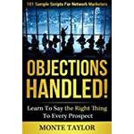 Monte book Objections Handled! 101 Sample Scripts For Network Marketers: Learn To Say The Right Thing To Every Prospect