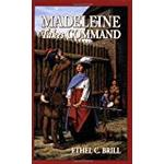 Madeleine Books Madeleine Takes Command (Living History Library)