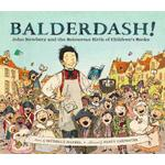 Balderdash Books balderdash john newbery and the boisterous birth of childrens books