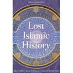 History Books Lost Islamic History: Reclaiming Muslim Civilisation from the Past