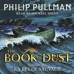 The book of dust La Belle Sauvage: The Book of Dust Volume One (Book of Dust Series)