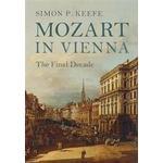 Mozart in Vienna: The Final Decade, Hardback