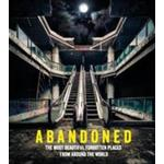 Abandoned: The most beautiful and forgotten places from around the world (Travel)