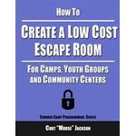 Escape room Books How to Create a Low Cost Escape Room: For Camps, Youth Groups and Community Centers (Häftad, 2016)