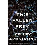 Fallen novel Books This Fallen Prey: A Rockton Novel (Inbunden, 2018)