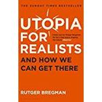 Rutger bregman Books Utopia for Realists: And How We Can Get There