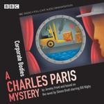 Charles paris books Charles Paris: Corporate Bodies: A BBC Radio 4 full-cast dramatisation (Charles Paris Mysteries)