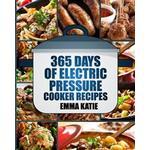 Pressure Cooker: 365 Days of Electric Pressure Cooker Recipes (Pressure Cooker, Pressure Cooker Recipes, Pressure Cooker Cookbook, Elec (Paperback, 2016)