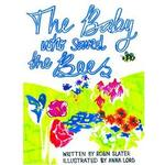 The Baby Who Saved the Bees (Paperback, 2017)