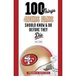 49ers Books 100 Things 49ers Fans Should Know & Do Before They Die (Paperback, 2013)