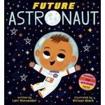 Future Astronaut (Future Baby Boardbooks) (Bog, Board book)