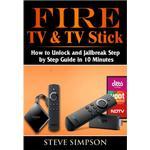 Fire TV & TV Stick: How to Unlock and Jailbreak Step by... (Bog, Paperback / softback)