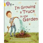 I'm Growing a Truck in the Garden: Band 09/Gold (Bog, Paperback / softback)