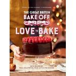 The Great British Bake Off: Love to Bake (Bog, Hardback)