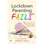 Lockdown Parenting Fails: (Because it's not all f*cking... (Bog, Hardback)